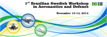 1st Brazilian Swedish Workshop in Aeronautics and Defence